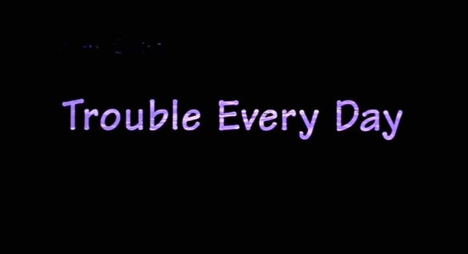 IMAGE: Trouble Every Day title card