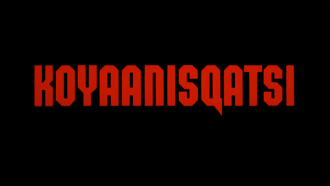 IMAGE: Koyaanisqatsi title card