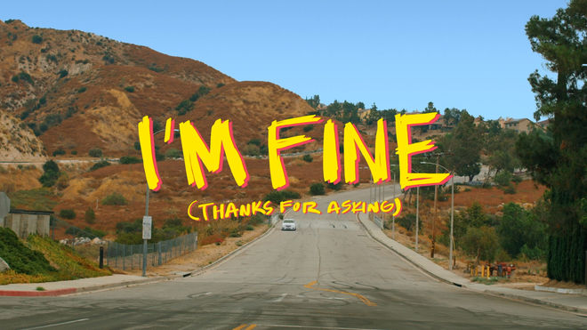 IMAGE: I'm Fine (Thanks for Asking) main title card
